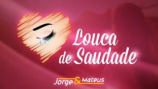 Jorge & Mateus - Louca de Saudade - (Como Sempre Feito Nunca) [Vídeo Oficial] thumbnail