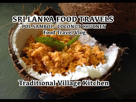 🎥 Sri Lankan Cooking - Pol Sambol - Food Travel Blog - Sri Lanka Vlog - Coconut Chutney