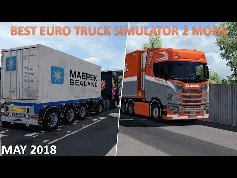Top 10 Best Mods for Euro Truck Simulator 2 - May 2018