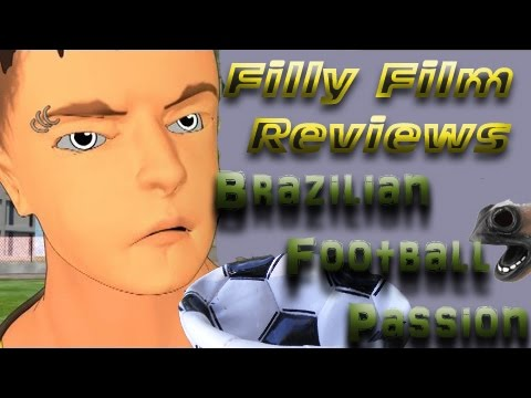 Filly Film Reviews: Brazilian Football Passion