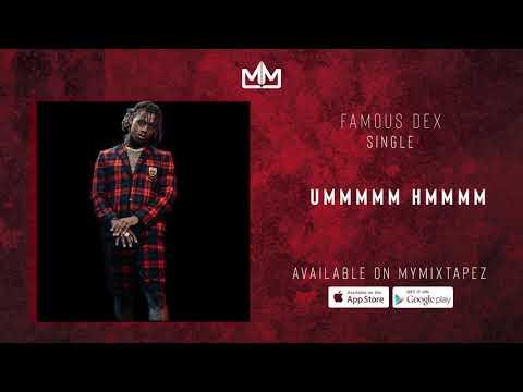 """Famous Dex –  """"UMMMMM HMMMM"""""""