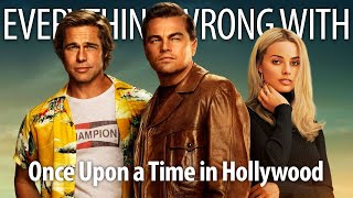 Everything Wrong With Once Upon a Time in Hollywood