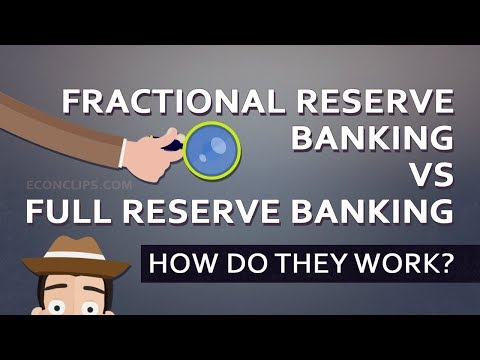 🏛 🕵 Fractional Reserve Banking vs Full Reserve Banking | How