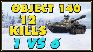 World of Tanks | Object 140 - 12 Kills - 8.3K Damage