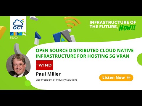 Open Source Distributed Cloud Native Infrastructure for hosting 5G vRAN