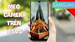 Mẹo để tận dụng tối đa camera trên điện thoại Samsung Galaxy A50s