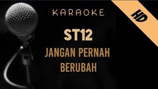 St12 - Jangan Pernah Berubah   Karaoke