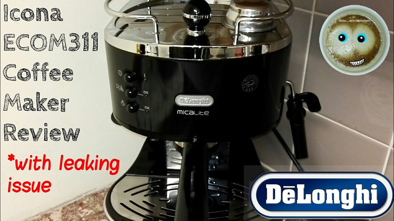 Delonghi Icona Ecom311 Espresso Cappuccino Coffee Maker Review With Leaking Issue