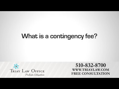 What is a Contingency Fee? Oakland Probate Litigation Lawyer Charles Triay Explains
