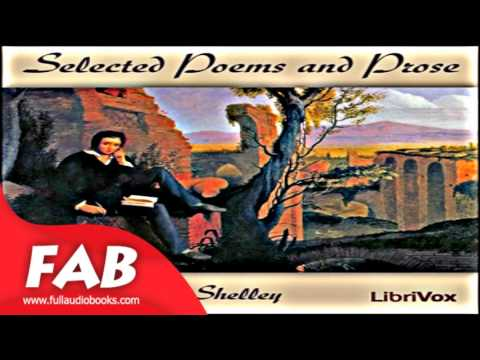 Shelley Selected Poems and Prose Full Audiobook by Percy Bysshe SHELLEY