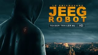 LO CHIAMAVANO JEEG ROBOT - SECONDO TEASER TRAILER [HD]