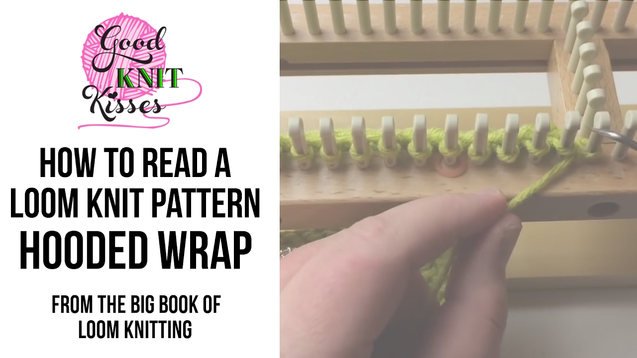 How to Read Loom Knit Pattern | Hooded Wrap | Big Book of Loom ...