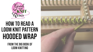 How To Read Loom Knit Pattern   Hooded Wrap   Big Book Of Loom Knitting