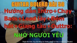 Nhớ Người Yêu - (Hướng dẫn Intro+Chạy Bass+Lead láy+Đệm hát+ Giang tấu+Outtro) - Bài 50