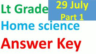 Lt Grade home science answer key, Answer key of Lt grade exam home science held on 29 july 2018