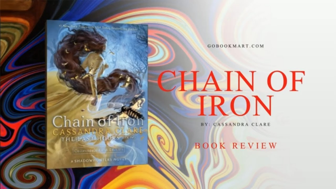 Chain of Iron (The Last Hours): Book By Cassandra Clare | Book Review Podcast 2021 | Fantasy Novel