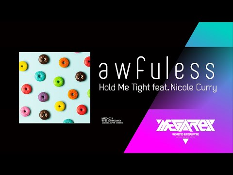 Awfuless - Hold Me Tight Feat. Nicole Curry