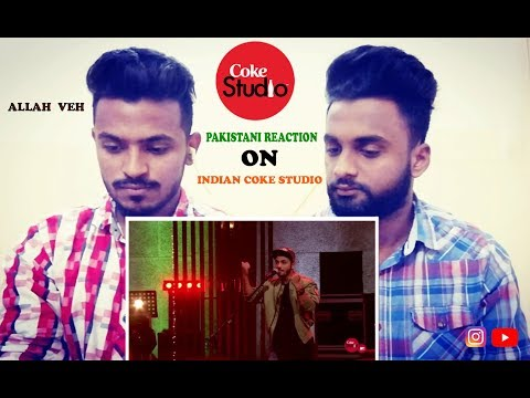 Pakistani React On : Allah Veh' - Manj Musik, Raftaar & Jashan Singh - Coke Studio@MTV Season 4