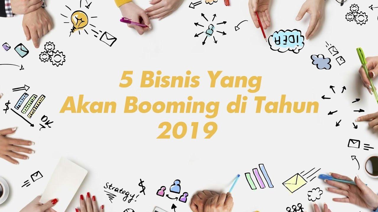 5 BISNIS YANG AKAN BOOMING DI TAHUN 2019 - YouTube