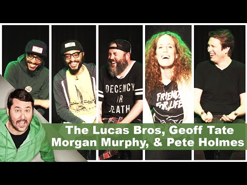 The Lucas Bros, Geoff Tate, Morgan Murphy, & Pete Holmes  Getting Doug with High
