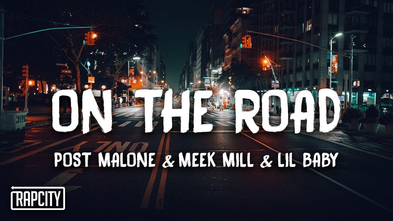 Post Malone - On The Road (Lyrics) ft  Meek Mill & Lil Baby