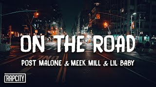 Post Malone - On The Road (Lyrics) ft. Meek Mill & Lil Baby