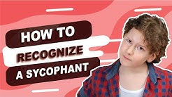How to Recognize A Sycophant