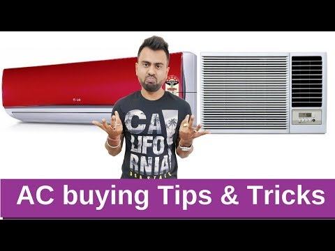 AC Buying Tips   Purchase your AC after watching this