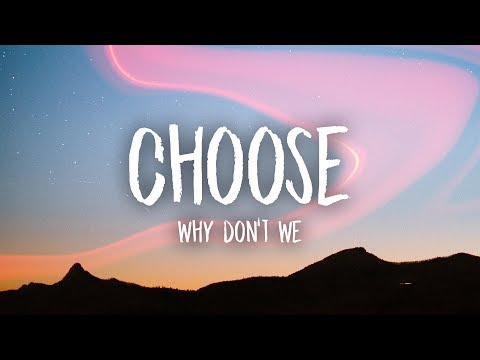 Why Don't We - Choose (Lyrics)