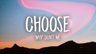 Why Don't We - Choose (Lyrics)