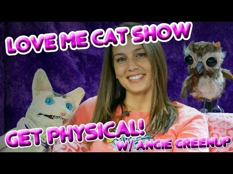 The Love Me Cat   Get Physical! with Angie Greenup