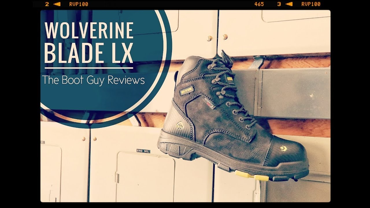 c8e8315dee6 Wolverine BLADE LX [ The Boot Guy Reviews ]