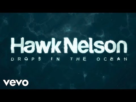 Hawk Nelson - Drops In the Ocean (Lyric Video)