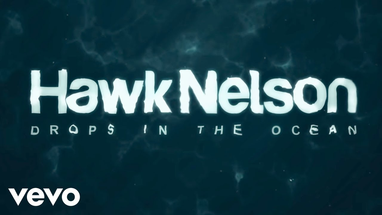 hawk-nelson-drops-in-the-ocean-official-lyric-video-hawknelsonvevo