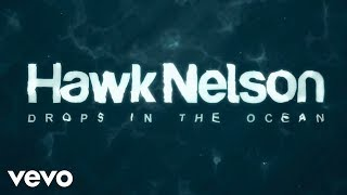 hawk nelson drops in the ocean official lyric video