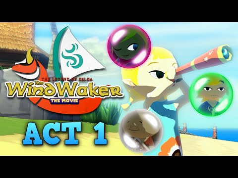 "The Wind Waker: The Movie - ""Act 1"" [English dub]"