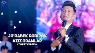 Jo'rabek Qodirov - Aziz odamlar   Журабек Кодиров - Азиз одамлар (consert version) 2019