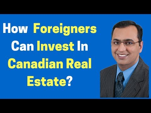 How Foreigners Can Invest In Canadian Real Estate?