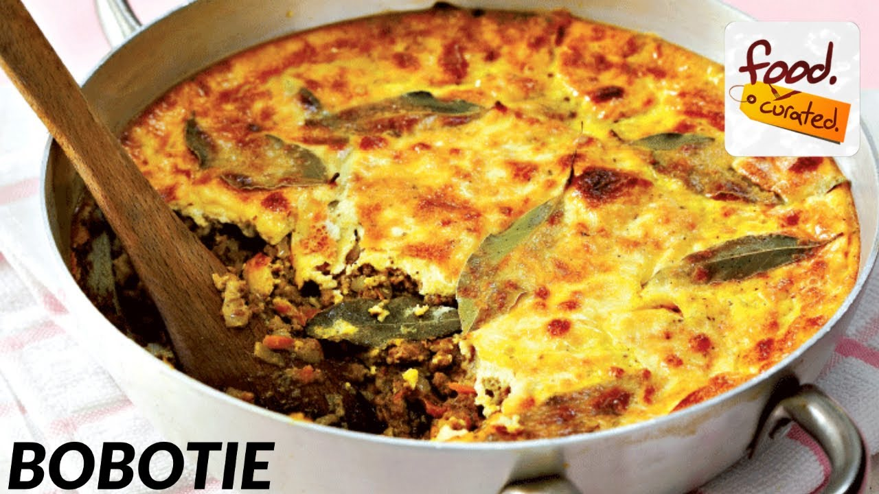 How To Make Bobotie South African Bobotie Recipe Youtube