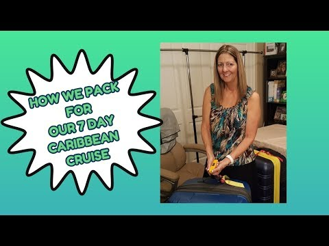 HOW TO PACK FOR A 7 DAY CARIBBEAN CRUISE