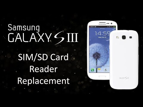 Samsung Galaxy S3 SIM/SD Card Reader Replacement