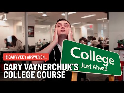 Gary Vaynerchuk's College Course