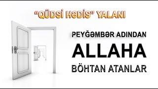 Peyğəmbər adından Allaha böhtan atanlar...