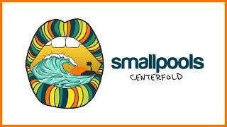 Smallpools - Centerfold