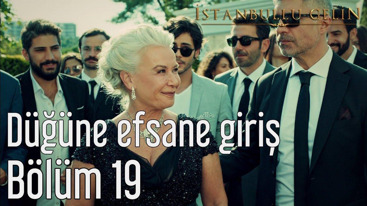 İstanbullu Gelin 19. Bölüm - Düğüne Efsane Giriş
