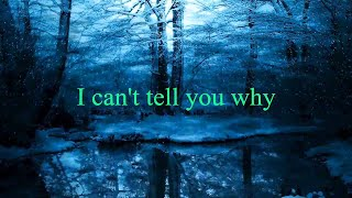Eagles - I Can't Tell You Why ( LYRICS )