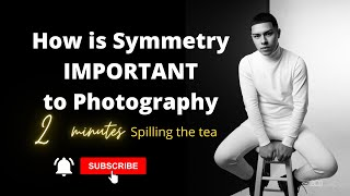 How is Symmetry important to Photography | Spilling the tea