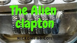The alien clapton, Coil build - alien clapton Do It Yourself GEORGE MPEKOS