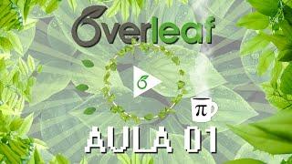 overleaf - Introduço ao LaTeX  Liço 01