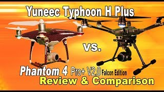 Yuneec Typhoon H Plus Vs. Phantom 4 Pro V2.0 Review & Compair